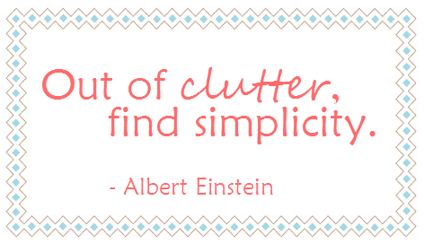 out of clutter, find simplicity - Albert Einstein #quote