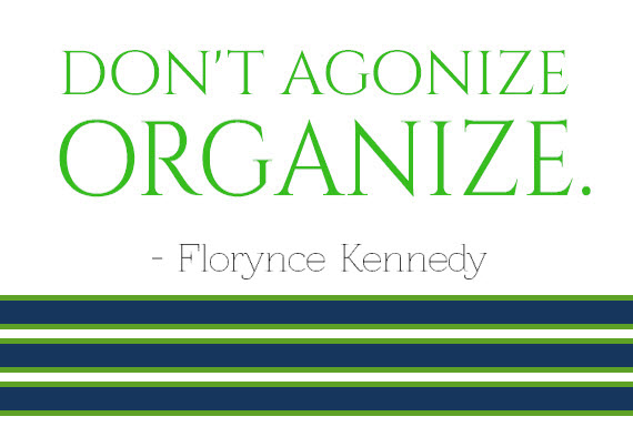 don't agonize, organize.