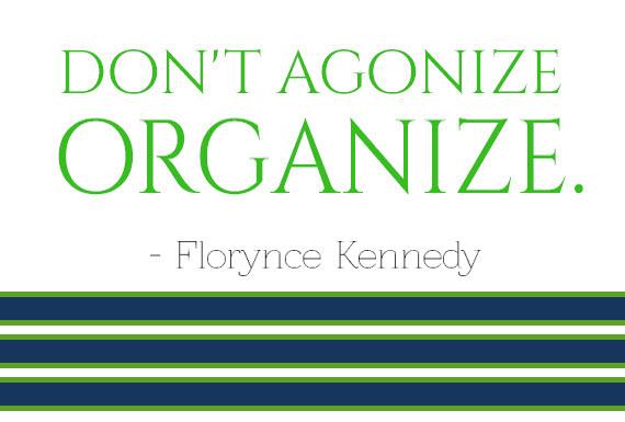 don't agonize, organize.