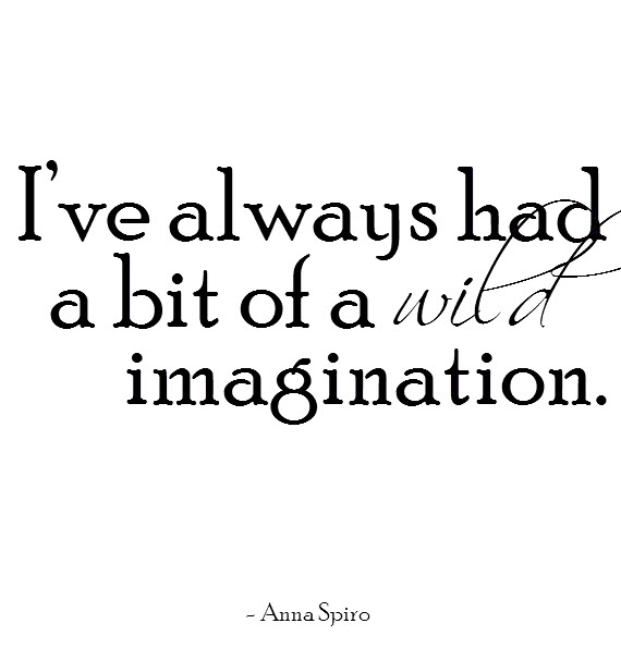 wild imagination.