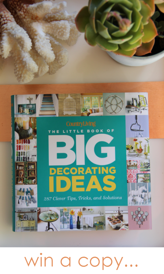 Little Book of Big Decorating Ideas GIVEAWAY