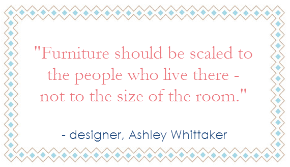 interior design tip - furniture scale