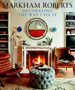 Book Review // Decorating The Way I See It // Markham Roberts #design #book #interiors