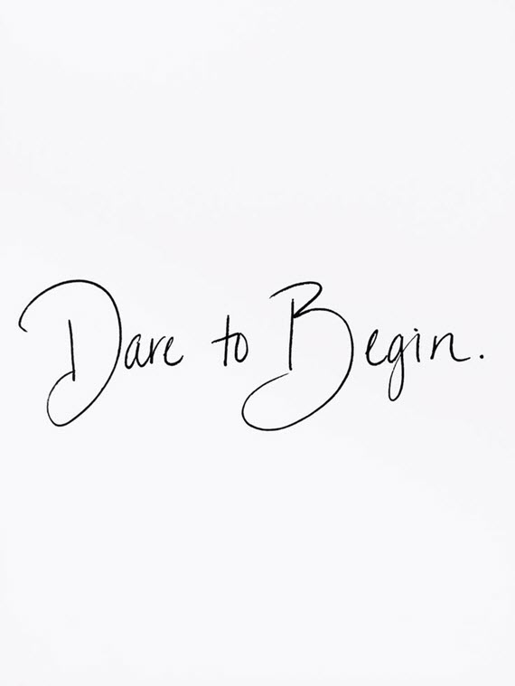 dare to begin