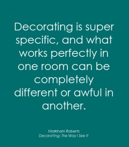 decorating advice // Markham Roberts #design
